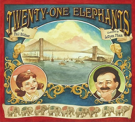 Twenty-One Elephants By Bildner, Phil/ Pham, Leuyen (ILT)