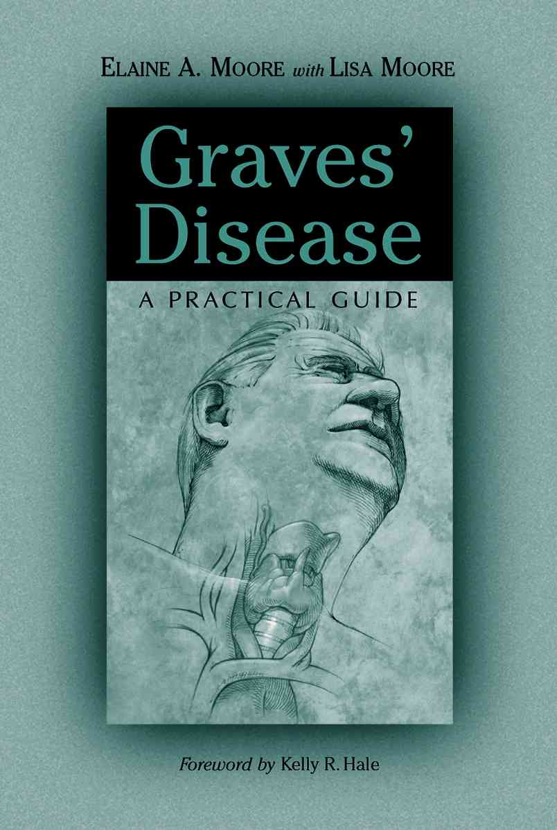 Graves' Disease By Moore, Elaine A./ Moore, Lisa