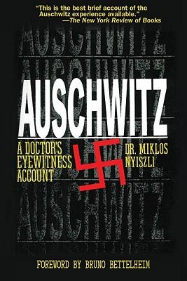 Auschwitz By Nyiszli, Miklos/ Kremer, Tibere (TRN)/ Seaver, Richard (TRN)/ Bettelheim, Bruno (INT)