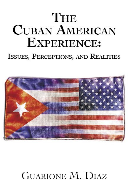 Cuban American Experience By Diaz, Guarione M.